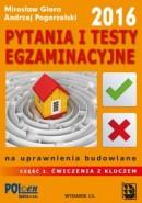 Część 2 PYTANIA I TESTY EGZAMINACYJNE na uprawnienia budowlane 2016 - ĆWICZENIA - WYPRZEDAŻ
