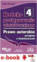 Kodeks postępowania administracyjnego. Prawo autorskie i prawa pokrewne 2017 - plik PDF