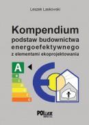 Kompendium podstaw budownictwa energoefektywnego z elementami ekoprojektowania