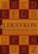 LEKSYKON PRAWNO-BUDOWLANY. BHP W BUDOWNICTWIE OD A DO Z