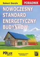 Nowoczesny standard energetyczny budynków. Poradnik + GRATIS Poradnik w zakresie poprawy charakterystyki energetycznej bud. MIiB