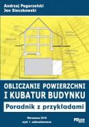 Obliczanie powierzchni i kubatur budynku – Poradnik z przykładami Wydanie 1. zaktualizowane z 2019 r.