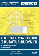 Obliczanie powierzchni i kubatur budynku – Zasady pomiarów. Przykłady. Poradnik Wydanie 1. zaktualizowane z 2020 r.