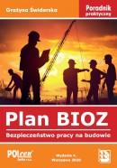 Plan BIOZ. Bezpieczeństwo pracy na budowie - poradnik praktyczny - 2020 r.