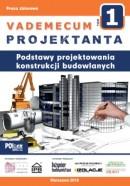 VADEMECUM PROJEKTANTA tom 1. Podstawy projektowania konstrukcji bud. PROMOCJA - 50% rabatu