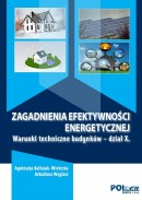 ZAGADNIENIA EFEKTYWNOŚCI ENERGETYCZNEJ - Warunki techniczne budynków 2018 - Dział X - PRZEDSPRZEDAŻ 20% rabatu